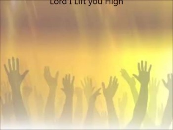 Lord I Lift you High