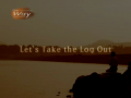 Let's Take the Log Out (The Way 275 - Photo Essay by Rev.Dr.Jaerock Lee)