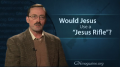 "GN Commentary: Would Jesus Use a ""Jesus Rifle""? - February 3, 2010"