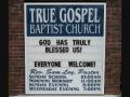 True Gospel Baptist Church Part III  Feb. 28, 2010