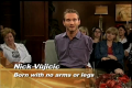 Nick Vujicic: I Am The Richest Man
