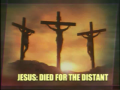 Jesus: Died For The Distant