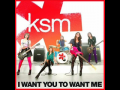 KSM I want you to want me