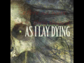 "As I Lay Dying ""Bury Us All"""