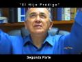 """El Hijo Prodigo"" - The Prodigal son - Segunda Parte"