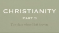 CHRISTIANITY - PART 3