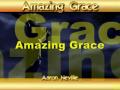 Aaron Neville - AMAZING GRACE