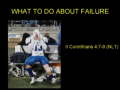 WHAT TO DO ABOUT FAILURE