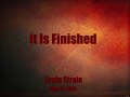 It Is Finished by Craig Strain - Part 3
