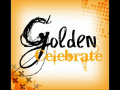 Celebrate -By Golden