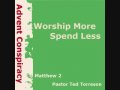 Advent Conspiracy: Worship More, Spend Less