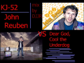 Dear God, Cool the Underdog (KJ-52 VS John Reuben) By DJJR