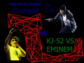 Help Me Go Through Changes (KJ-52 VS Eminem) by DJJR