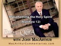 Blaspheming the Holy Spirit (Matthew 12)