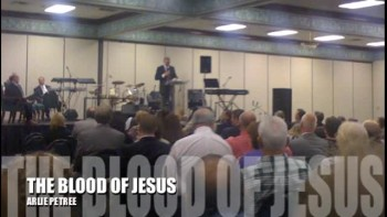 THE BLOOD OF JESUS - Message by ARLIE PETREE