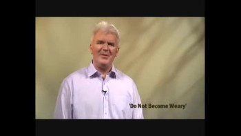 Do Not Become Weary