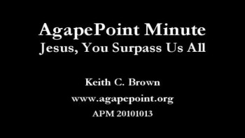 APM 20101013 Jesus You Exceed Us All