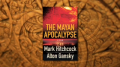 The Mayan Apocalypse by Mark Hitchcock an Alton Gansky