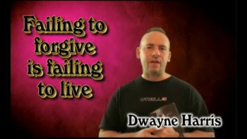 Forgiving is Living - Dwayne Harris