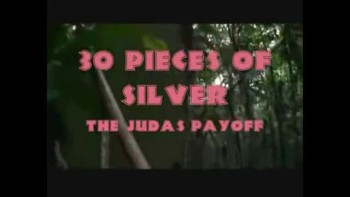 30 Pieces of Silver: The Judas Payoff