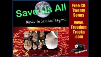 SAVE US ALL ~ Free CD ~ www.FreedomTracks.com