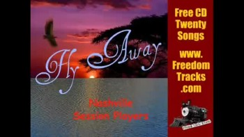 FLY AWAY ~ Free CD ~ www.FreedomTracks.com