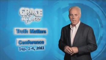 Truth Matters Bible Conference with John MacArthur and Grace to You