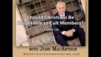 Should Christians Be Hospitable to Cult Members? (2 John 10)