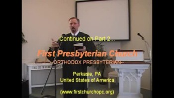 "Sermon: ""No Teleprompter Here!"" Pt. 1, 11/14/2010 First Presbyterian Church Perkasie, Orthodox"