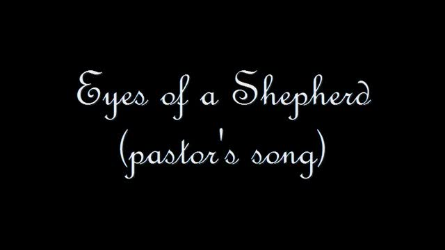 Eyes of a Shepherd (pastor's song)