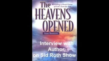 Anna Rountree, the Heavens Opened, The Priestly Bride, Sid Roth Interview