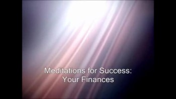 Meditations for Success by Raquel Soto: Your Finances
