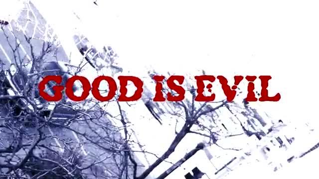 Good is Evil - Trailer for short film