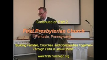 "Sermon: ""A Resolute Man,"" Pt. 1. First Presbyterian Church of Perkasie, PA"