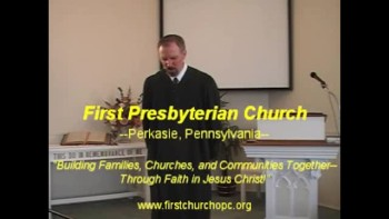 "Sermon: ""A Resolute Man,"" Pt. 2. 11/28/2010. First Presbyterian Church Perkasie"
