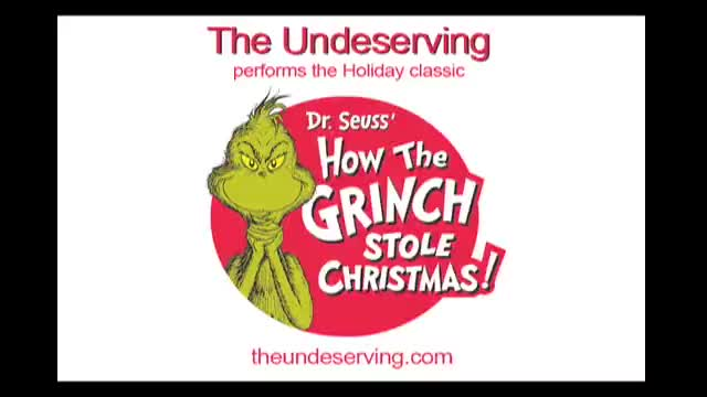 You're A Mean One Mr. Grinch - The Undeserving