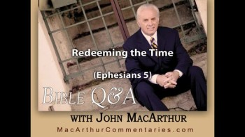 Redeeming the Time (Ephesians 5:16)