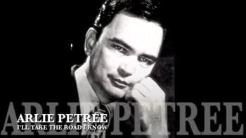 I'LL TAKE THE ROAD I KNOW - ARLIE PETREE
