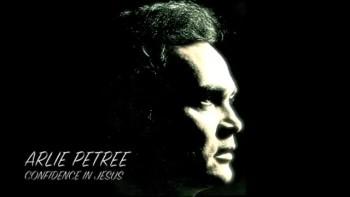 CONFIDENCE IN JESUS - Arlie Petree