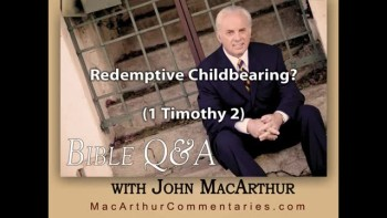 Redemptive Childbearing? (1 Timothy 2)