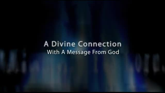 A Divine Connection With A Message From God