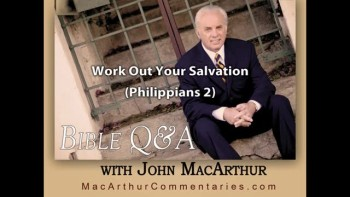 Work Out Your Salvation (Philippians 2:12)