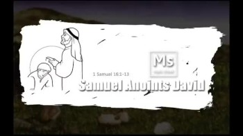 Samuel Anoints David - y2_w17