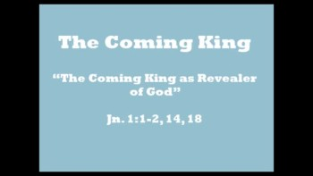 The Coming King as Revealer of God