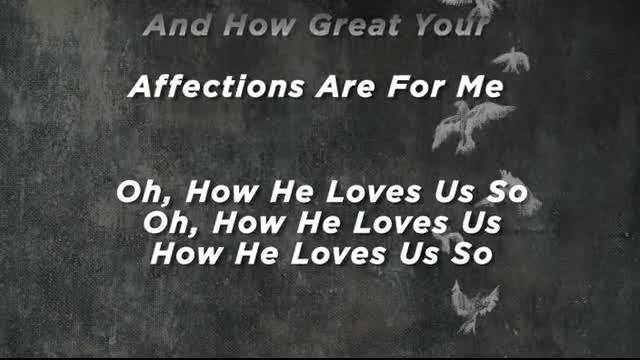 The Glorious Unseen - How He Loves