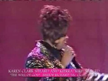 "KAREN CLARK SHEARD AND KIKI SHEARD SING: "" THE WILL OF GOD!"""