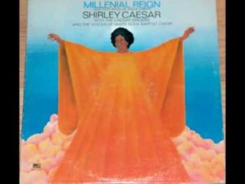 """Windstrom"" Shirley Caesar"