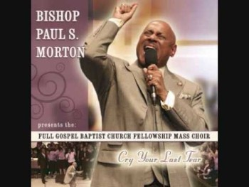 GOSPEL Bishop Paul Morton Sr. (Cry Your Last Tear)