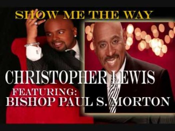 CHRISTOPHER LEWIS AND BISHOP PAUL MORTON SING SHOW ME THE WAY