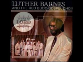 Luther Barnes & The Red Budd Gospel Choir (I Kept On Searching)